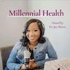 Millennial Health Podcast